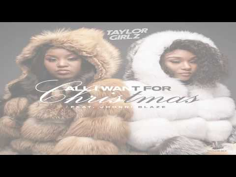 TAYLOR GIRLZ - ALL I WANT FOR CHRISTMAS FT. JHONNI BLAZE  (OFFICIAL LYRIC VIDEO)