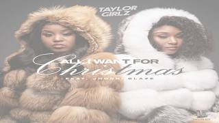 TAYLOR GIRLZ - ALL I WANT FOR CHRISTMAS FT. JHONNI BLAZE (OFFICIAL LYRIC VIDEO) Video