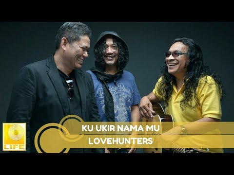 Lovehunters- Ku Ukir Nama Mu
