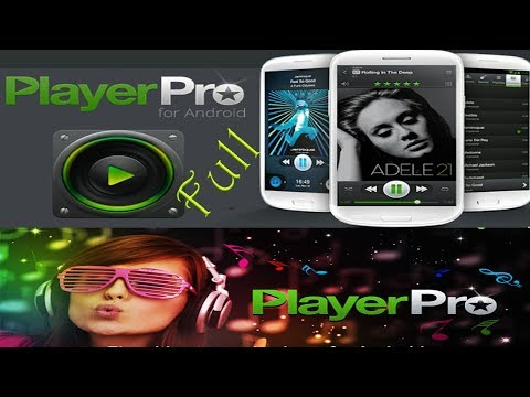 Download PLAYERPRO MUSIC PLAYER FULL for Android 2018 Andro Games