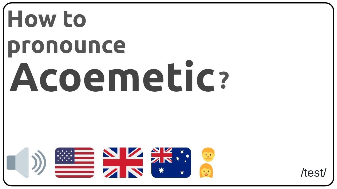 How to pronounce Acoemetic in english? #1