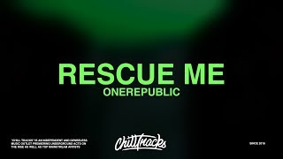 OneRepublic – Rescue Me (Lyrics)