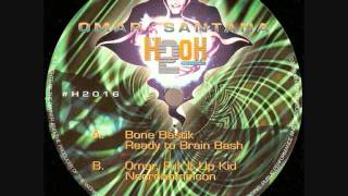 Omar Santana - Ready To Brain Bash