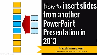 How to insert slides from another presentation in PowerPoint 2013