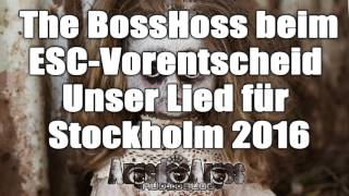 Download The BossHoss Beim ESC Vorentscheid Unser Lied Fr Stockholm 2016mp3