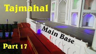 How To Make Tajmahal Model Part 17 Main Base