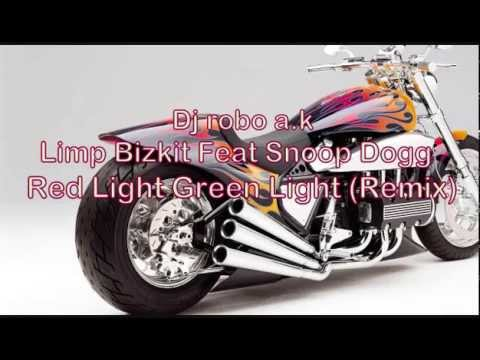 Limp Bizkit Feat Snoop Dogg - Red Light Green Light (Remix)_Dj robo a.k