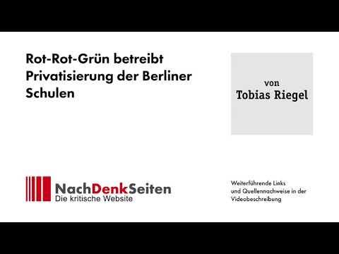 Rot-Rot-Grün betreibt Privatisierung der Berliner Schulen   Tobias Riegel   NachDenkSeiten-Podcast