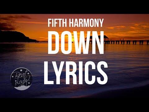 Fifth Harmony - Down Ft. Gucci Mane (Lyrics / Lyric Video)