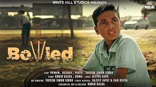 Bowled (Short Film) Robin Kalra | White Hill Entertainment | New Hindi Short Movies 2018