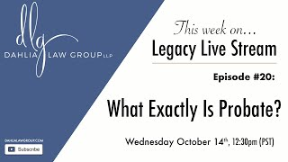 Ep. 19: What exactly is Probate?