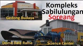 Kompleks Sabilulungan Soreang: Gedung Budaya, Science Center, Dome Balerame
