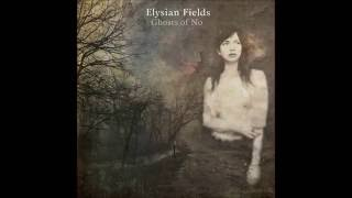 Watch Elysian Fields Elysian Fields video