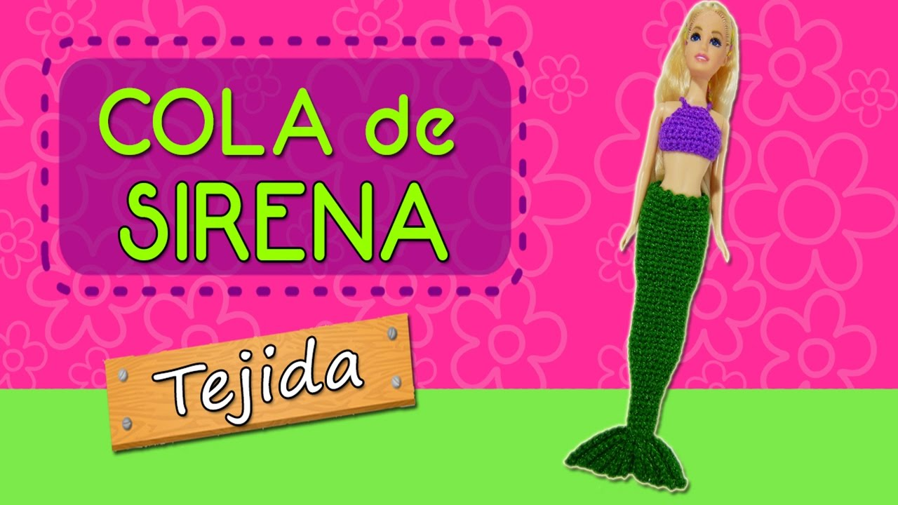Cola de Sirena tejida a crochet | Para barbie - YouTube