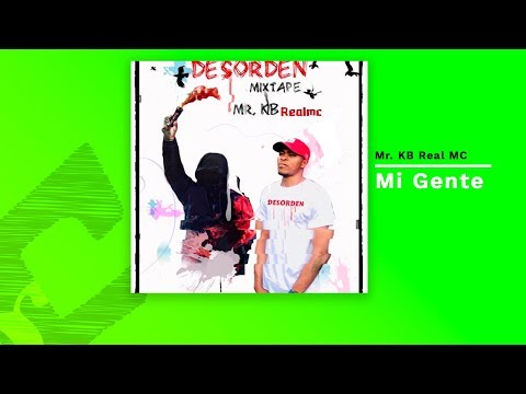 Mr. KB Real MC - Mi Gente