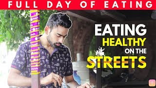Full Day of Eating Healthy on Indian Streets (Outside Food) | Fit Tuber