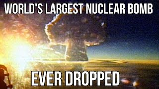 The World's Biggest Nuclear Bomb Ever Dropped - Tsar Bomba