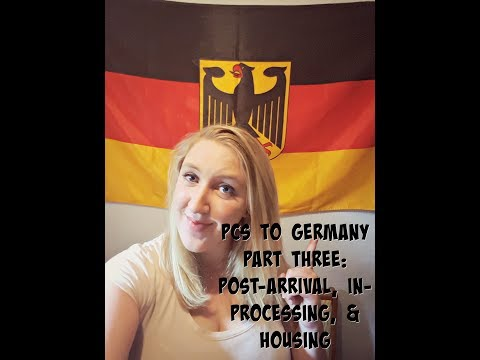 PCS TO GERMANY PART THREE: POST-ARRIVAL, IN-PROCESSING, AND HOUSING l June 2017