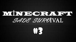 Minecraft Sade Surivival Bölüm 3 (30 Dk 72 Demir)