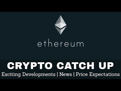 Crypto Catch Up #1 | Ethereum (ETH) May 2018 - Exciting Developments, News, & Price Expectations