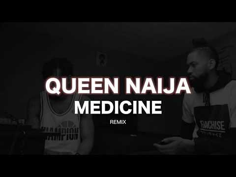 QUEEN NAIJA - MEDICINE (REMIX) | ALAN LOVE, K3NTOREY