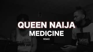 QUEEN NAIJA - MEDICINE (REMIX) | ALAN LOVE, K3NTOREY