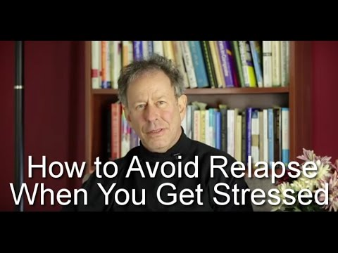 How to Avoid Relapse When You Get Stressed Out