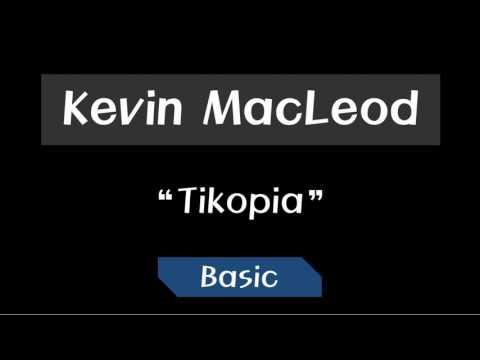 Kevin MacLeod - Tikopia ~ Basic