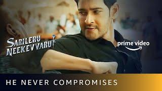 Mahesh Babu Never Compromises   Sarileru Neekevvaru   Amazon Prime Video