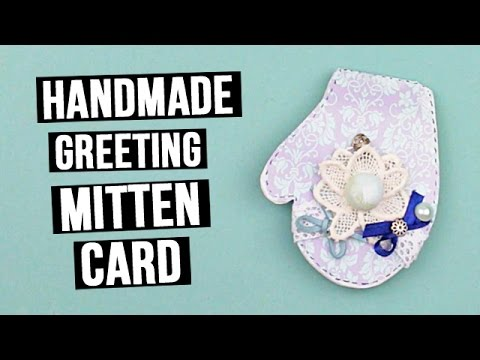 Handmade Winter Greeting Card in the Shape of Mitten - YouTube