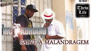 Baixar Salve a malandragem - Mc Adriano ( Full 4K )