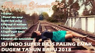Video DJ INDO SUPER BASS PALING ENAK - DUGEM TAHUN BARU 2018 download MP3, 3GP, MP4, WEBM, AVI, FLV April 2018