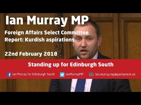 Ian Murray MP | Foreign Affairs Select Committee: Kurds | 22.02.18