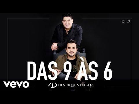 Henrique & Diego - Das 9 às 6 (Áudio)