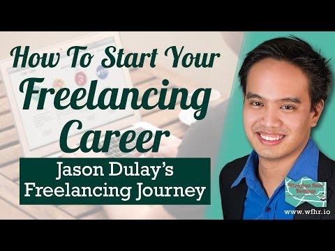 How To Start Your Freelancing Career | Jason Dulay's Freelancing Journey | Work From Home Roadmap