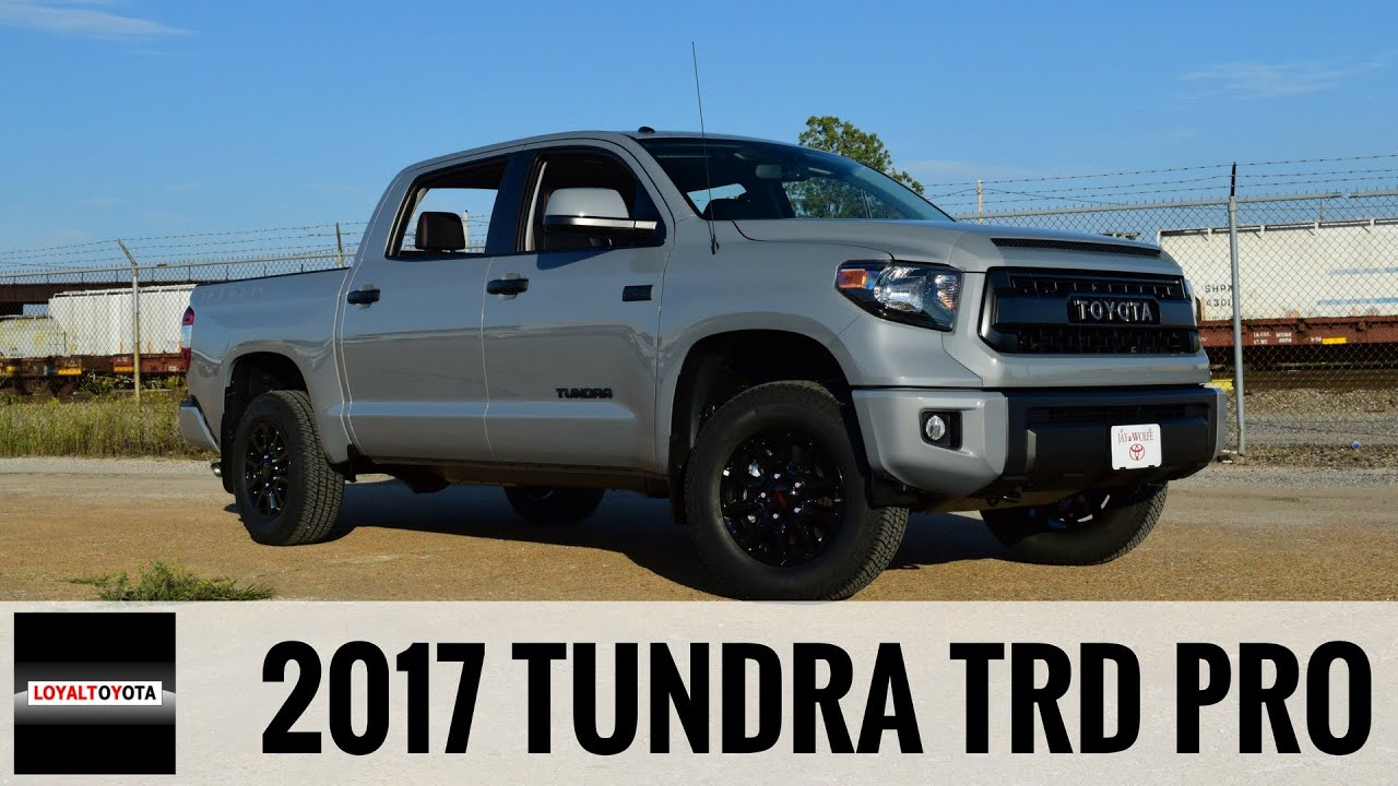 2017 toyota tundra trd pro loyaldriven youtube. Black Bedroom Furniture Sets. Home Design Ideas