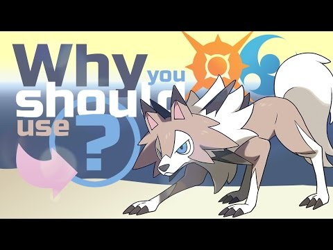 Why You Should Use Lycanroc Midday Form In Pokemon Sun And Moon! (ft. Foofootoo)