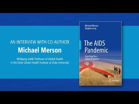 Michael Merson - The AIDS Pandemic: Searching for a Global Response