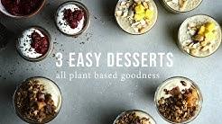 EASY PLANT BASED DESSERTS x 3   Good Eatings