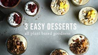 EASY PLANT BASED DESSERTS x 3 | Good Eatings