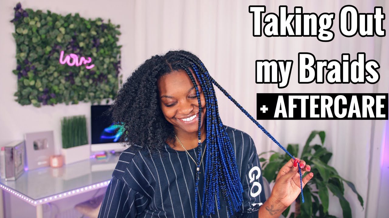 Taking out my Braids + Aftercare Routine!