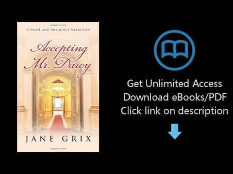 Accepting Mr. Darcy: A Pride and Prejudice Variation
