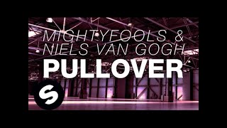 Mightyfools & Niels van Gogh - Pullover (Original Mix)