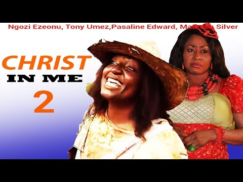 Christ In Me 2 - Latest Nigerian Nollywood Movie