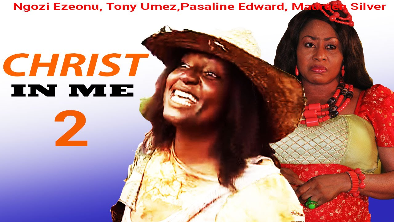 Download Christ In Me 2 - Latest Nigerian Nollywood Movie