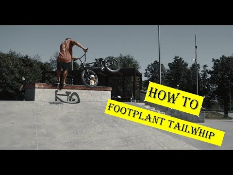 HOW TO FOOTPLANT TAILWHIP