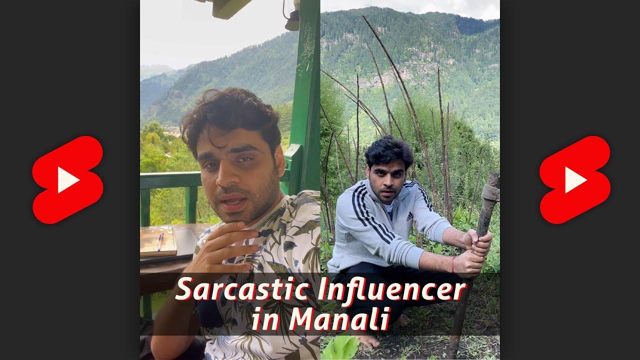 Sarcastic Influencer in Manali | Satish Ray #Shorts