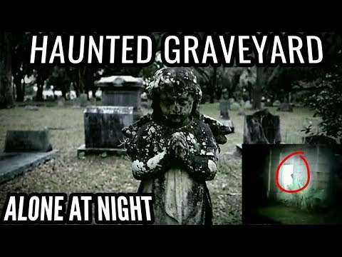 GHOST CAUGHT ON CAMERA!  (ALONE IN HAUNTED GRAVEYARD)