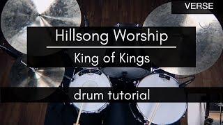 King Of Kings - Hillsong Worship (Drum Tutorial/Play-through)