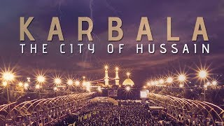 Karbala: The City of Hussain (as)